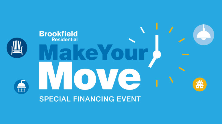 Make Your Move Special Financing Event | Brookfield Residential