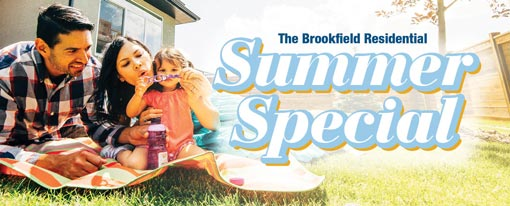 The Brookfield Residential Summer Special